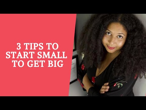 Start small and tiny to Get BIG!