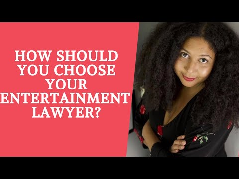Choosing Your Entertainment Lawyer