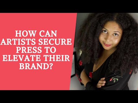 How Can Artists Secure Press to Elevate Their Brand?