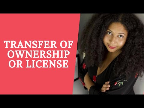How to Transfer of Ownership or License