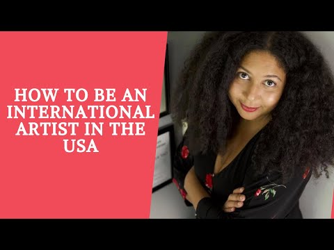 How to be an International Artist in the USA