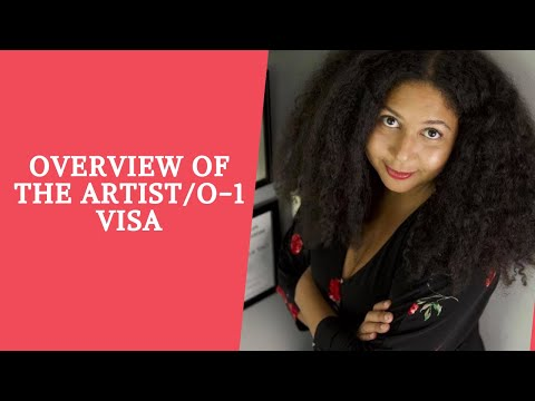 Overview of the Artist Visa/O-1
