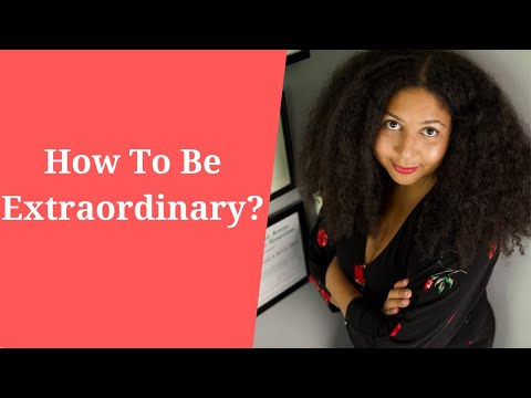 How to Be Extraordinary?