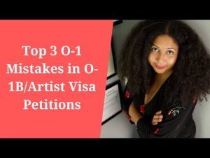 Top 3 O-1 Mistakes in O-1B/Artist Visa Petitions