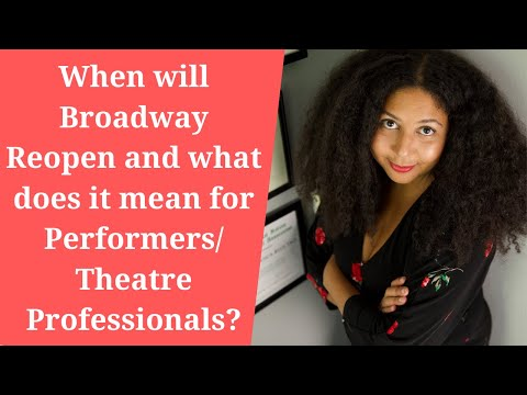 When will Broadway Reopen and what does it mean for Performers/Theatre Professionals?